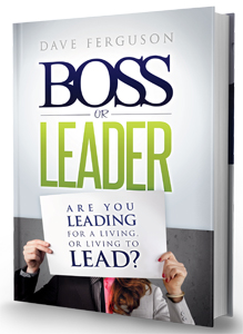 Boss or Leader: Are You Leading For a Living or Living to Lead
