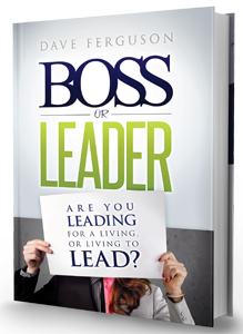 Dave Ferguson - Boss or Leader