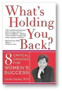 What's Holding You Back by Linda Austin M.D.